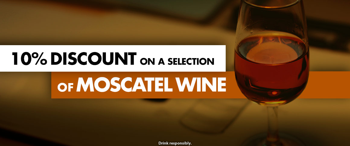 10% discount on Moscatel Wine